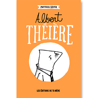 Albert théière, bande-dessiné noir et blanc 85 pages<div>publié au édition de ta mère 2014</div><div><br></div> Thumbnail